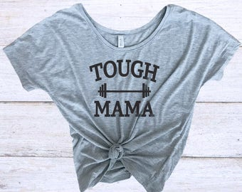 Tough Mama Shirt - Tough Mama Slouchy Tee - Workout Shirt - Comfortable Tired Mama Shirt - Weightlifting Shirt - Yoga - Off The Shoulder
