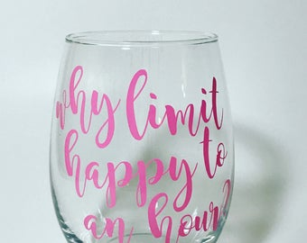 Why limit happy to an hour? Wine Glass
