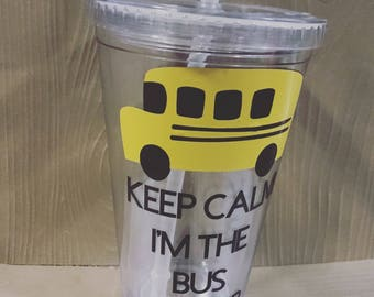 Bus Driver Tumbler- Bus Driver Gift- Keep calm in the bus driver- back to school gift - end of the year gift
