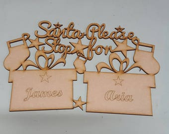 Christmas sign - Santa please stop here for (personalised with names)