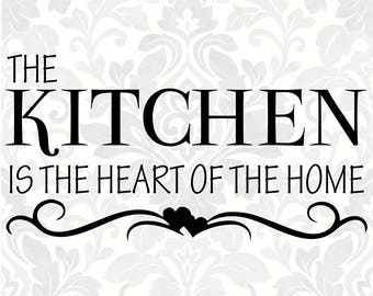 The kitchen is the heart of the home (SVG, PDF, Digital File Vector Graphic)