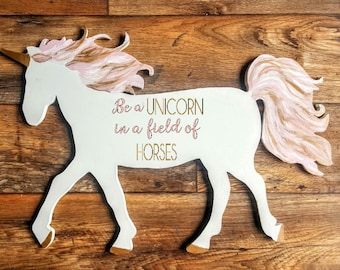 Unicorn Decor. Girl Bedroom Decor. Be a Unicorn in a Field of Horses. Unicorn Nursery Wood Sign.