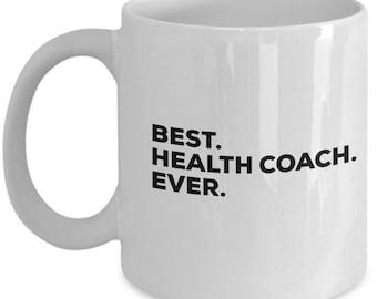 Best Health Coach Ever, Health Coach Coffee Mug, Gift for Health Coach , Health Coach Mug,  Health Coach Present, Birthday Anniversary Gift