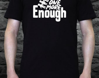 Not One More Enough (March for Our Lives) Novelty Shirt (CS-P-10002)