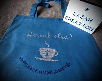 Custom Tote - Tote bag Houat else?