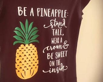 Be a Pineapple - custom made shirt !!