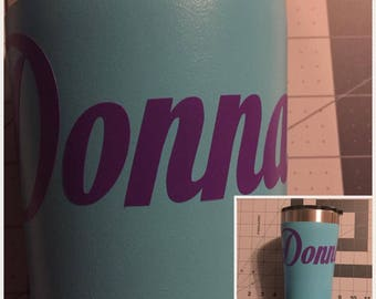 Personalize your Tumbler! - 60+ COLORS! - 40+ Fonts! - YETI - Rtic - Ozark - FREE Shipping!