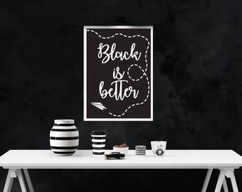 Poster ' Black is better '