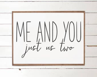 Me and You just us two Wood Sign | Love Sign | Handpainted Sign | Romantic Decor | Farmhouse Decor | Husband and Wife | Bedroom Decor | Gift