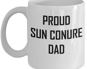 Sun Conure Mug - Proud Dad - Parrot Lover Gift Coffee Cup