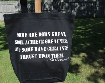 Shakespeare Book Quote Tote Bag - Twelfth Night Literary Quote - Some are born great, some achieve greatness, and some have greatness thrust