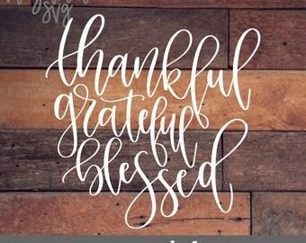 Thankful Grateful Blessed svg, Thankful svg, Grateful svg, Blessed svg, Thanksgiving svg, Thanks Giving svg, Farmhouse svg, Handlettered svg