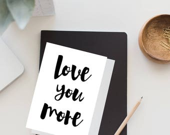 Love You More Greeting Card // Love Card // Valentine Card // Card