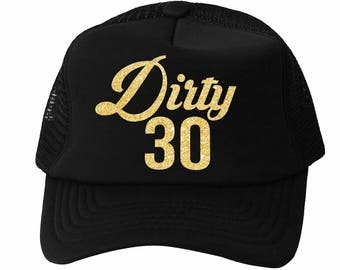 Dirty Thirty Trucker Hat, Birthday Trucker Hat, Birthday Gift, Custom Trucker Hat, Custom Trucker Hat, Custom Hat