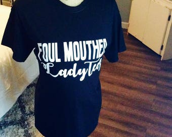 Women's Foul Mouthed t-shirt