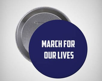 March For Our Lives | 1.5 inch Pin Back Button