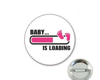 Baby is Loading - birth Badge - Badge 32 mm badge