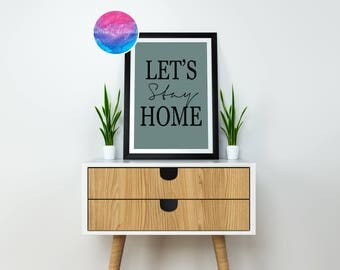 Let's Stay Home Home Décor Print by North C Designs