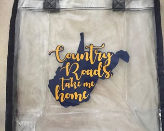 Country Roads/ Country Roads take me home/ stadium bag/ clear bag/ sports bag/ football game bag/ stadium approved/ wvu / West Virginia