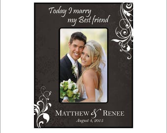"""Personalized Wedding Frame, Wedding Photo Frame, Great Wedding Gift, """"Today I marry my best Friend"""" 5 x 7 Picture Frame,"""