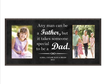 """Personalized Dad Frame, Custom Father's Day Photo Frame, """"Any man can be a Father, but it takes someone special to be a Dad."""""""