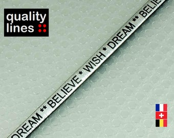 "X 18CM - 5mm flat leather silver text (18cm is enough to make a bracelet up to size XL) ""wish-dream - believe"""