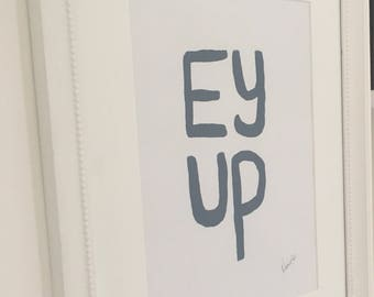 EY UP Yorkshire saying. Hand painted