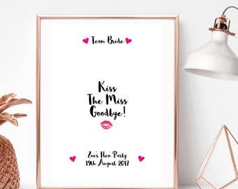 Kiss the Miss Goodbye - Hen Do/Hen Party/Hen Weekend/Bridal Shower Print/Gift