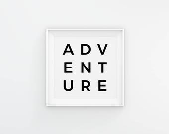 ADVENTURE Modern Wall Art - Minimal text art quote download - Minimal Wall Art - Black and White