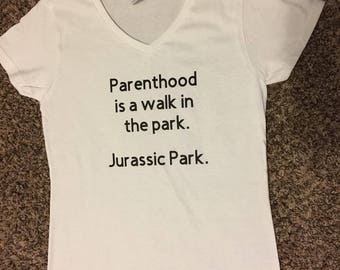 Parenthood Is A Walk in the Park. Jurassic Park adult Tshirt