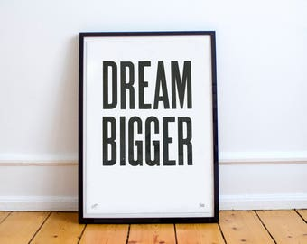 Dream Bigger: Limited Edition Typographic Poster