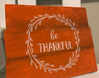 """Handmade wooden """"Be Thankful"""" sign"""