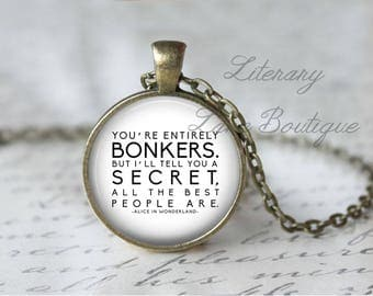 Alice in Wonderland, 'Entirely Bonkers', Lewis Carroll Quote Necklace or Keyring, Keychain.