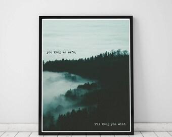 You Keep Me Safe, I'll Keep You Wild, wanderlust digital download poster