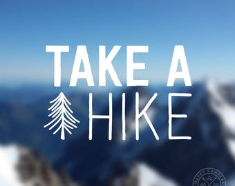 Take A Hike Vinyl Decal | Water Bottle Decal | Car Window Decal | Laptop Decal