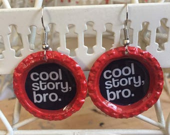 Cool story bro Bottle Cap Earrings