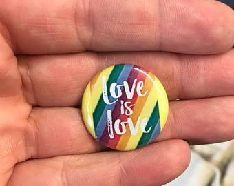 "1"" button Love is Love gay pride"