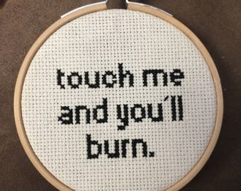 Touch me and youll burn, margaret atwood quote cross stitch