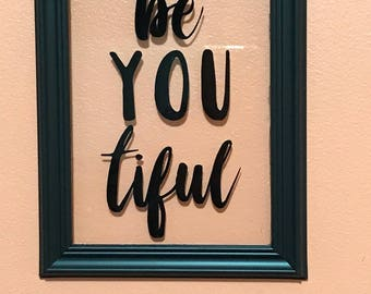 Be-you-tiful frame