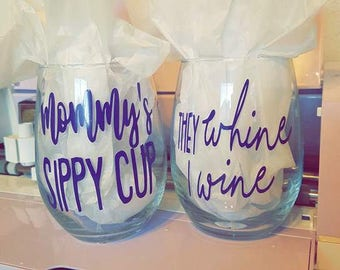 Mom Wine Classes | Mommy's Sippy Cup | They Whine I Wine
