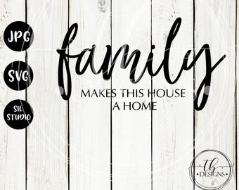 Family SVG, Family makes this house a home SVG, Family Svg file, Family Quote Svg, Home Svg, wood sign svg,  family sign svg,
