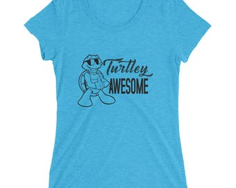 Funny Turtle T-shirt- Turtley Awesome- Ladies' short sleeve t-shirt