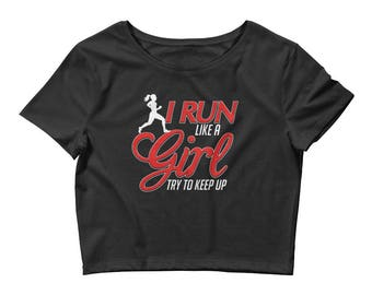 I Run Like a Girl, Try To Keep Up Runner Women's Crop Top