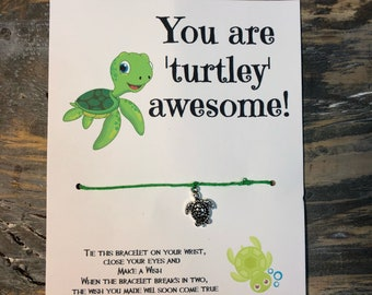Your turtley awesome.Turtle wish bracelet.Your totally awesome wish bracelet.Frirndship wish bracelet.