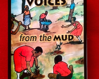 VOICES from the MUD of AFRICA