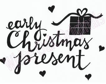 Early Christmas Present svg
