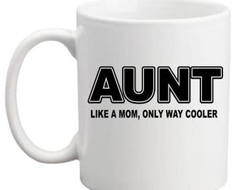 AUNT Like A Mom, Only Way Cooler MUG