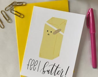 Get Well Soon Card, Feel Better Card, Funny Get Well Soon Card, Pun Get Well Soon Card, Feel Butter, Hand Lettered, Greeting Card