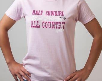 Country Girl T-Shirt: Half Cowgirl-Half Princess