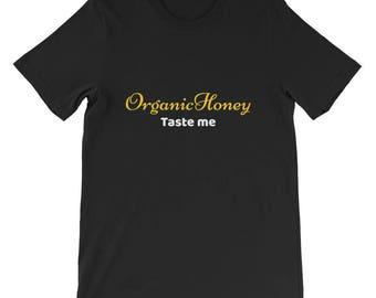 Organic Honey Taste Me Short-Sleeve Unisex T-Shirt
